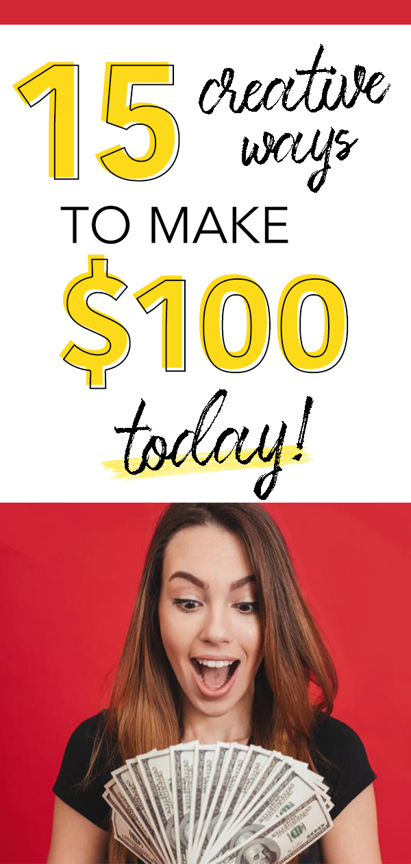 15 Creative Ways To Make $100 Today - Joanna Rahier
